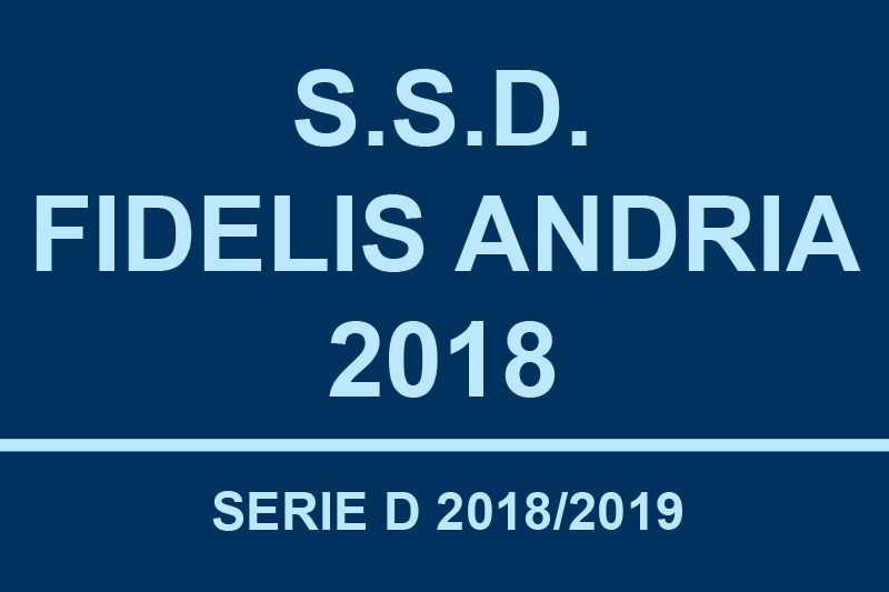 S.S.D. Fidelis Andria 2018 ammessa in Serie D